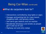 being car wise continued