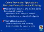 crime prevention approaches reactive versus proactive policing