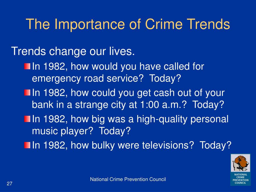 The Importance of Crime Trends