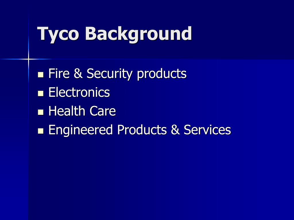 Tyco Background