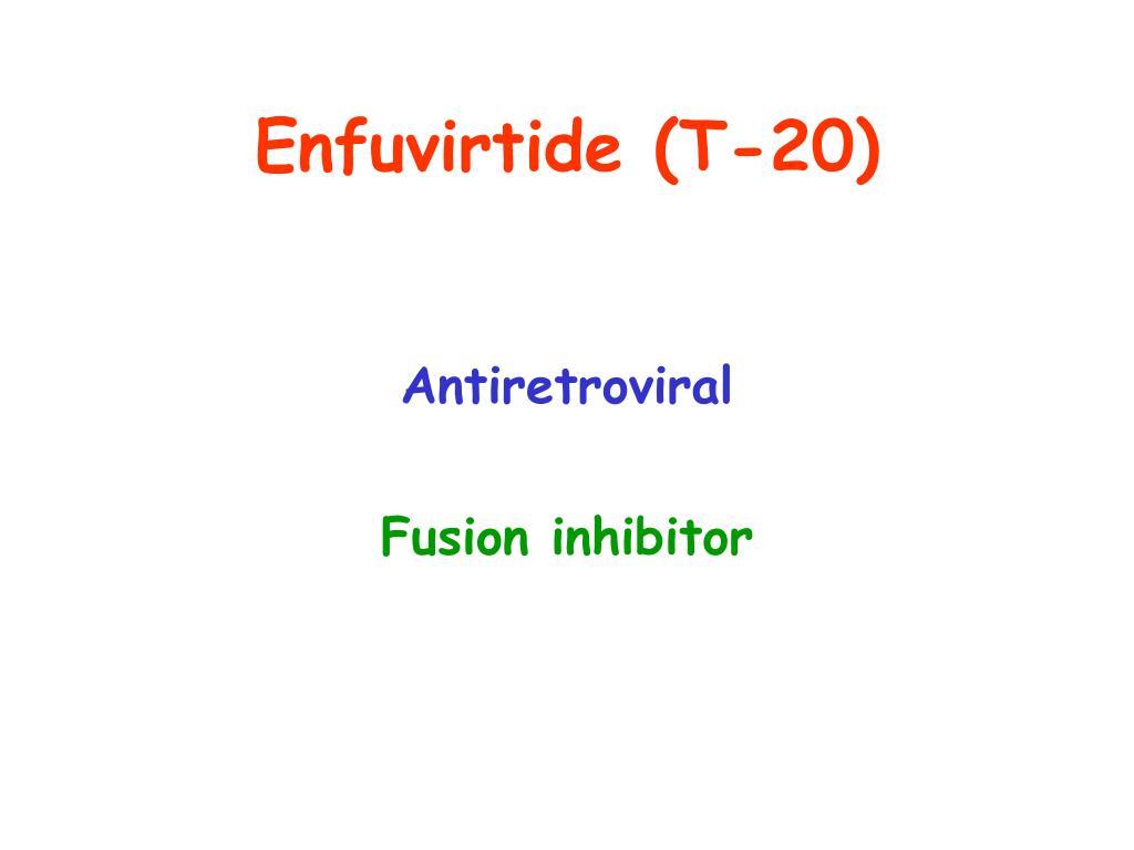 Enfuvirtide (T-20)