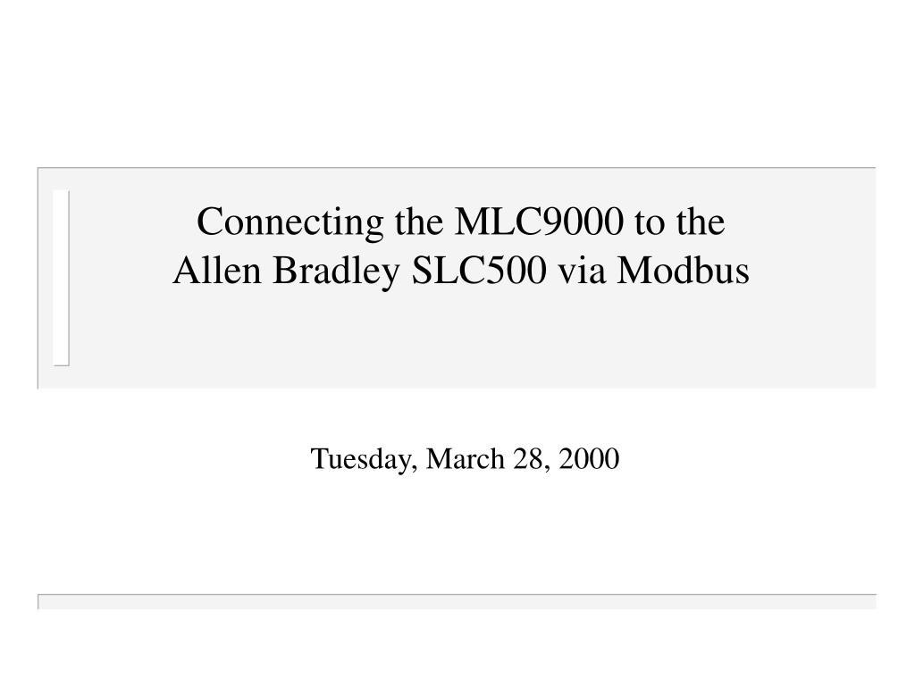Connecting the MLC9000 to the Allen Bradley SLC500 via Modbus