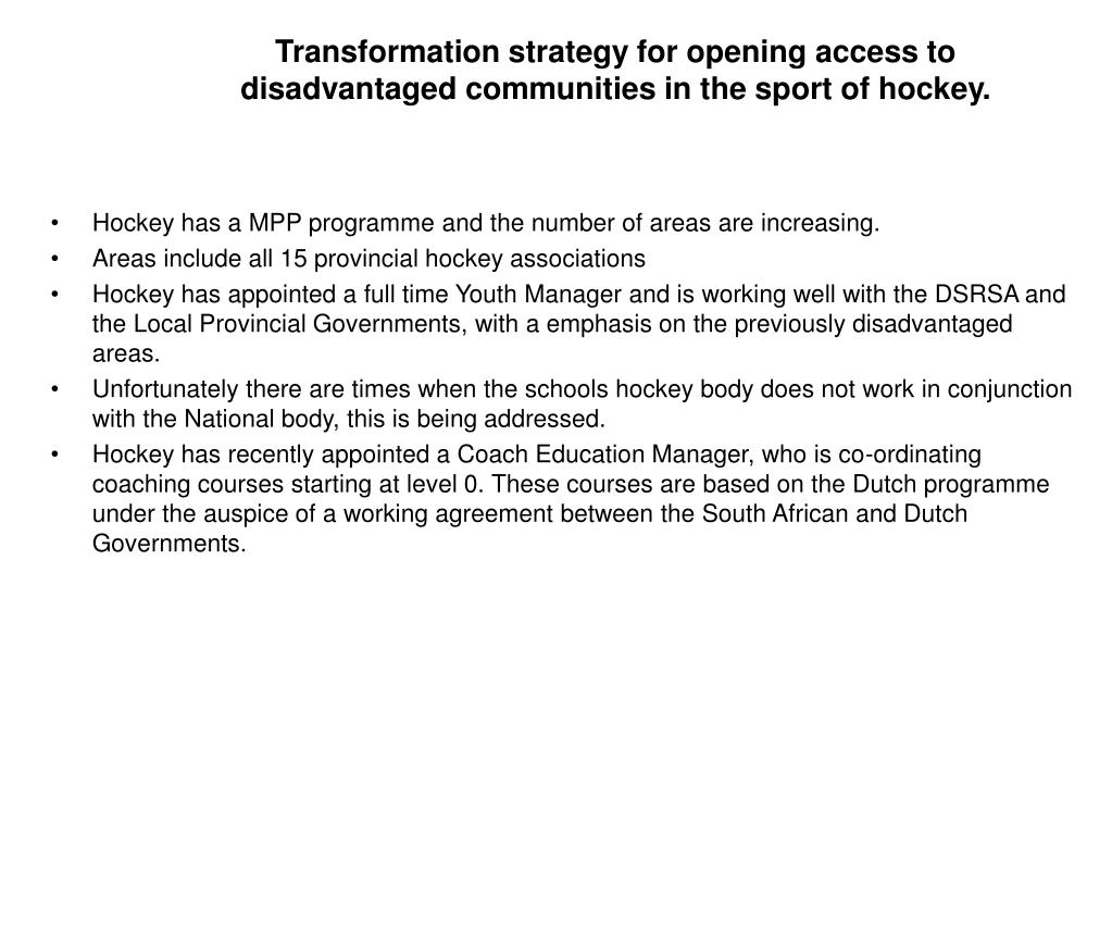 Transformation strategy for opening access to disadvantaged communities in the sport of hockey.