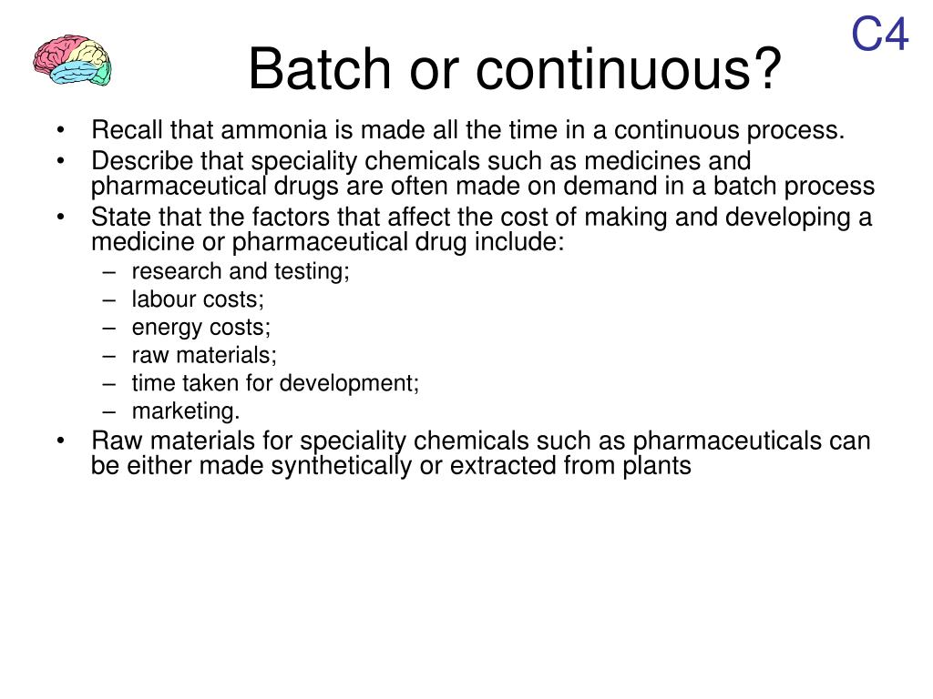 Batch or continuous?