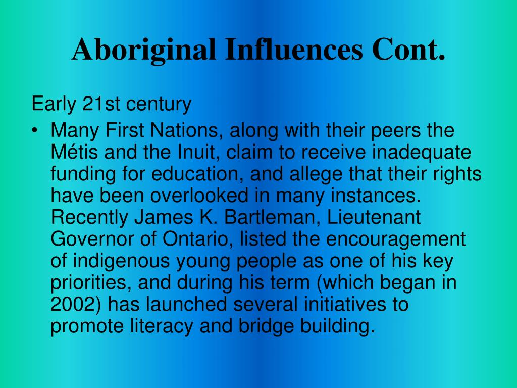 Aboriginal Influences Cont.