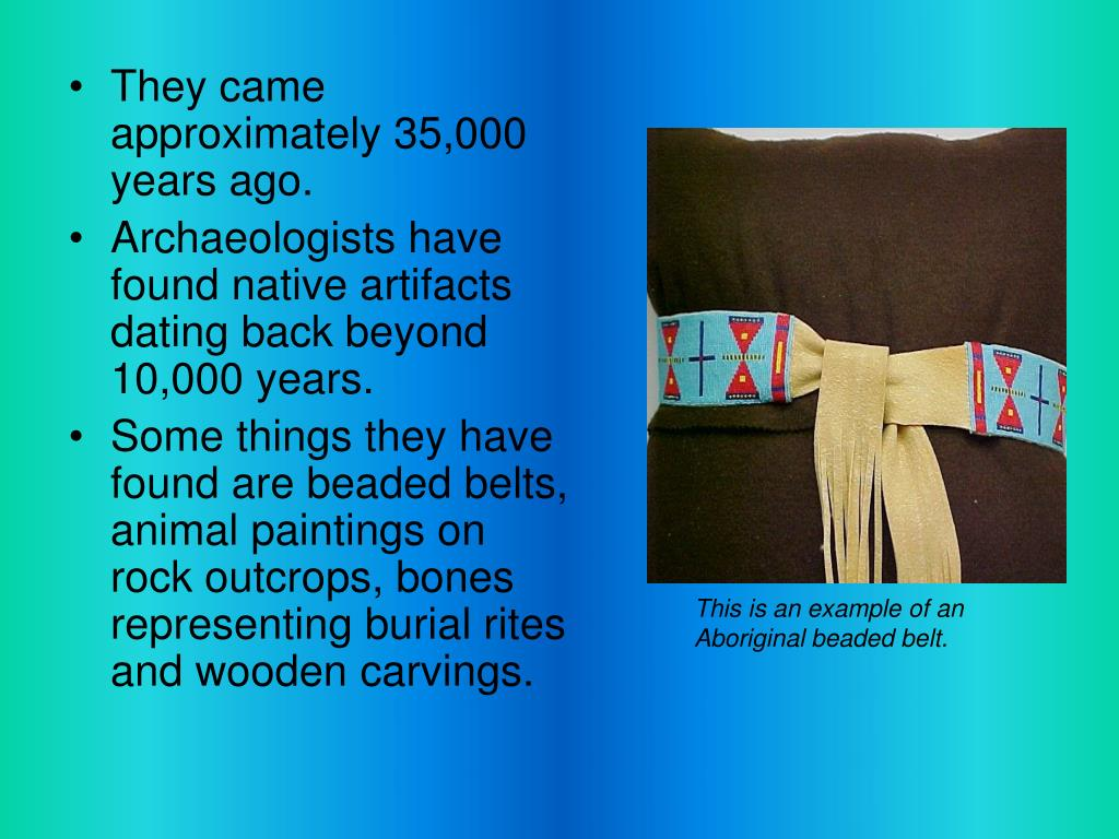 They came approximately 35,000 years ago.