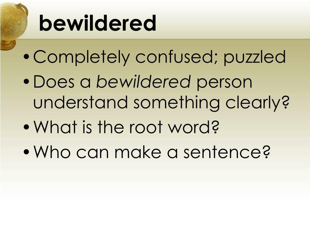 bewildered