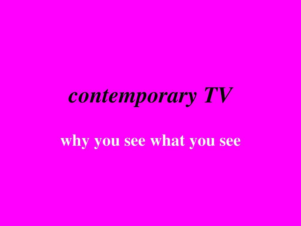 contemporary TV