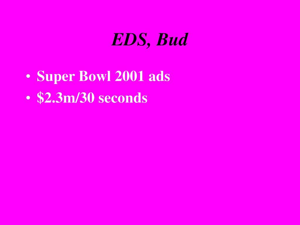 EDS, Bud
