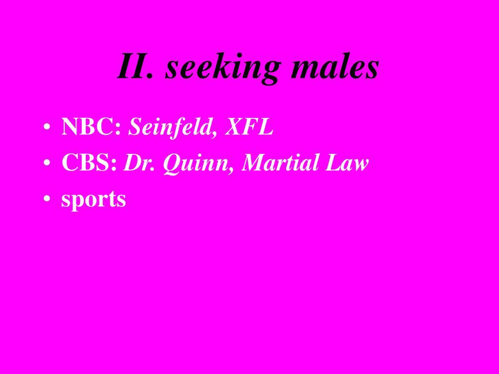 II. seeking males