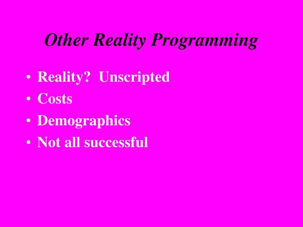 Other Reality Programming