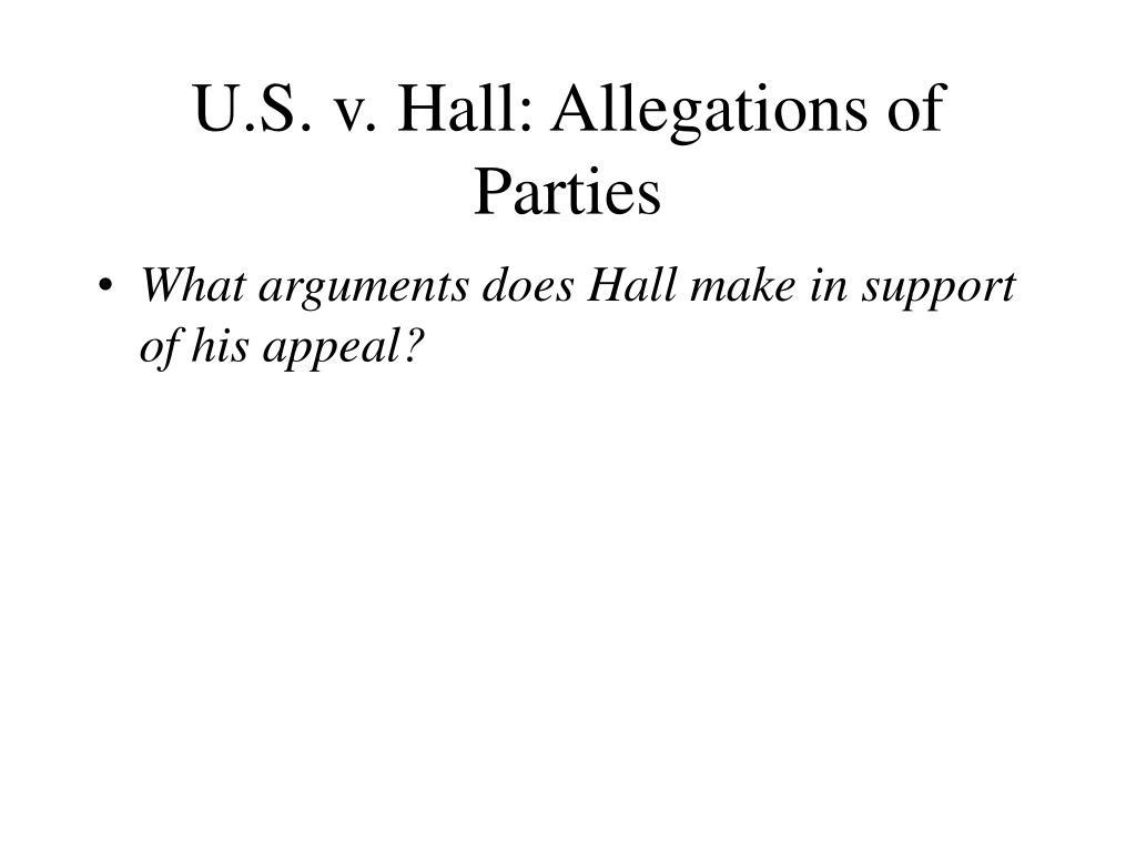 U.S. v. Hall: Allegations of Parties