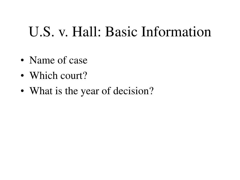 U.S. v. Hall: Basic Information