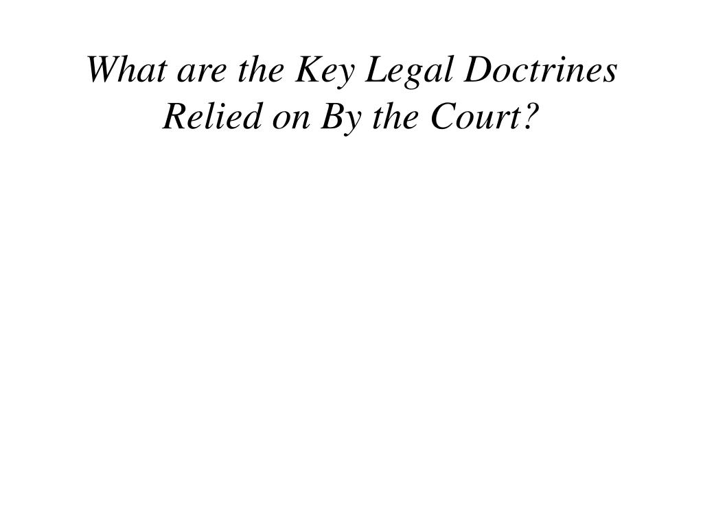 What are the Key Legal Doctrines Relied on By the Court?