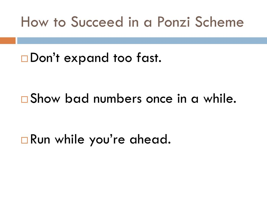 How to Succeed in a Ponzi Scheme