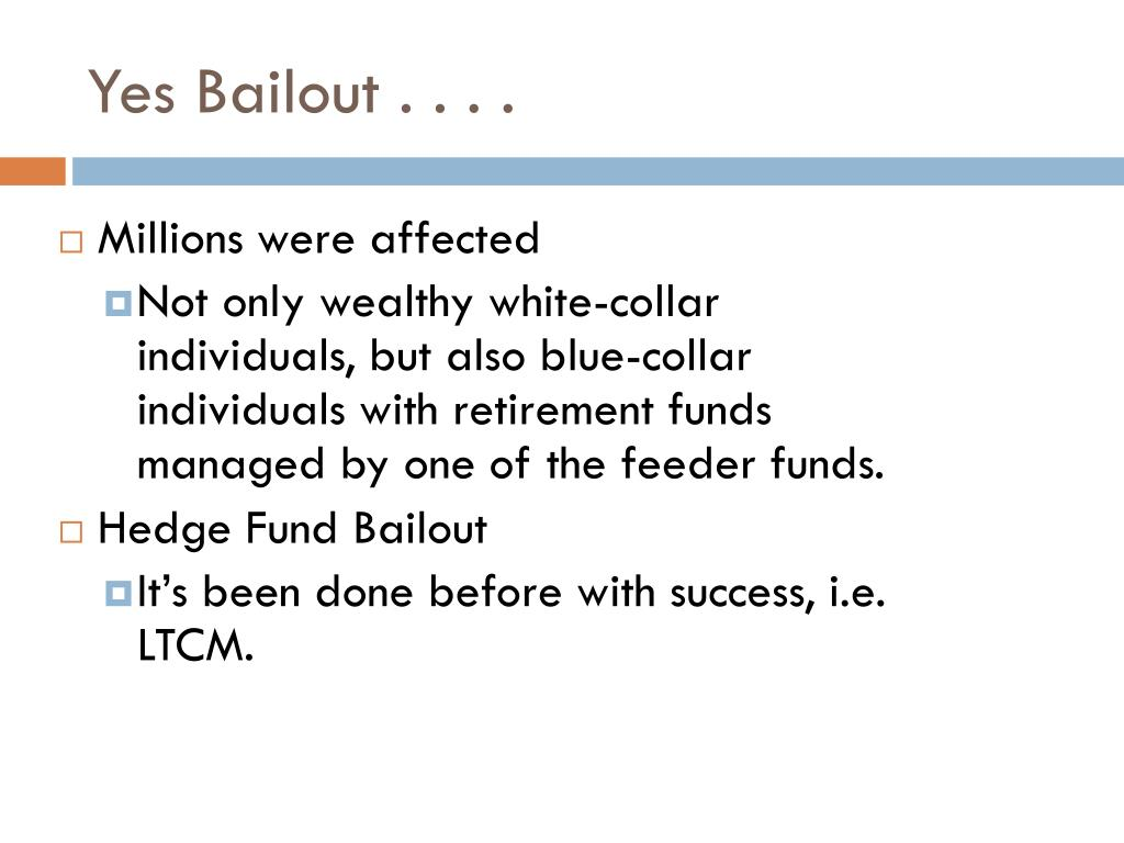 Yes Bailout . . . .