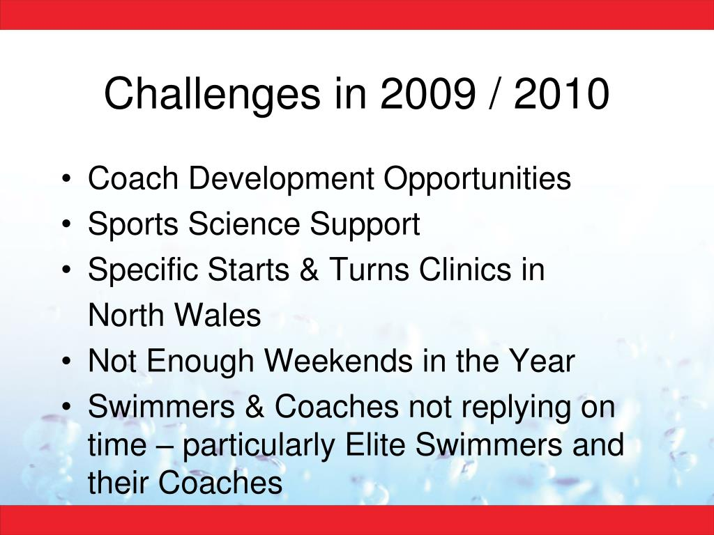 Challenges in 2009 / 2010