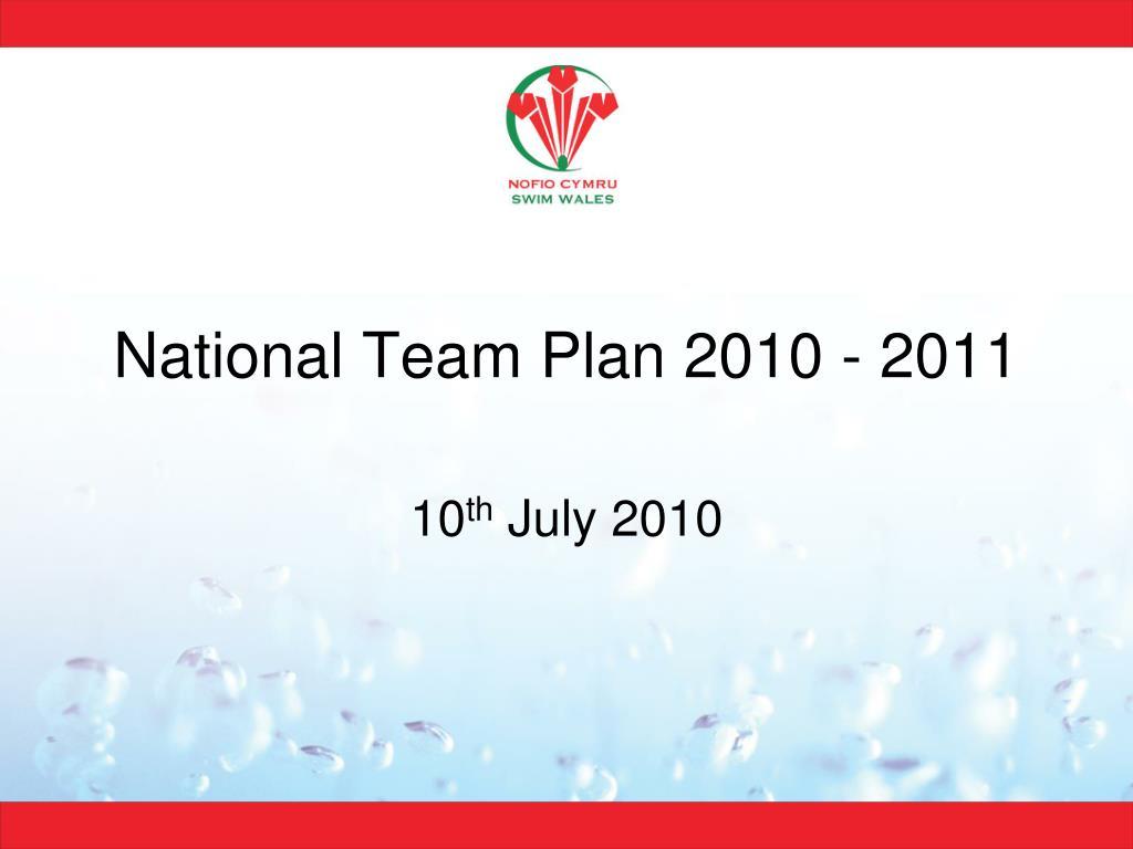 National Team Plan 2010 - 2011