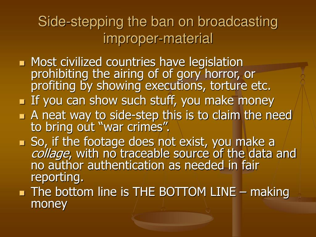 Side-stepping the ban on broadcasting improper-material