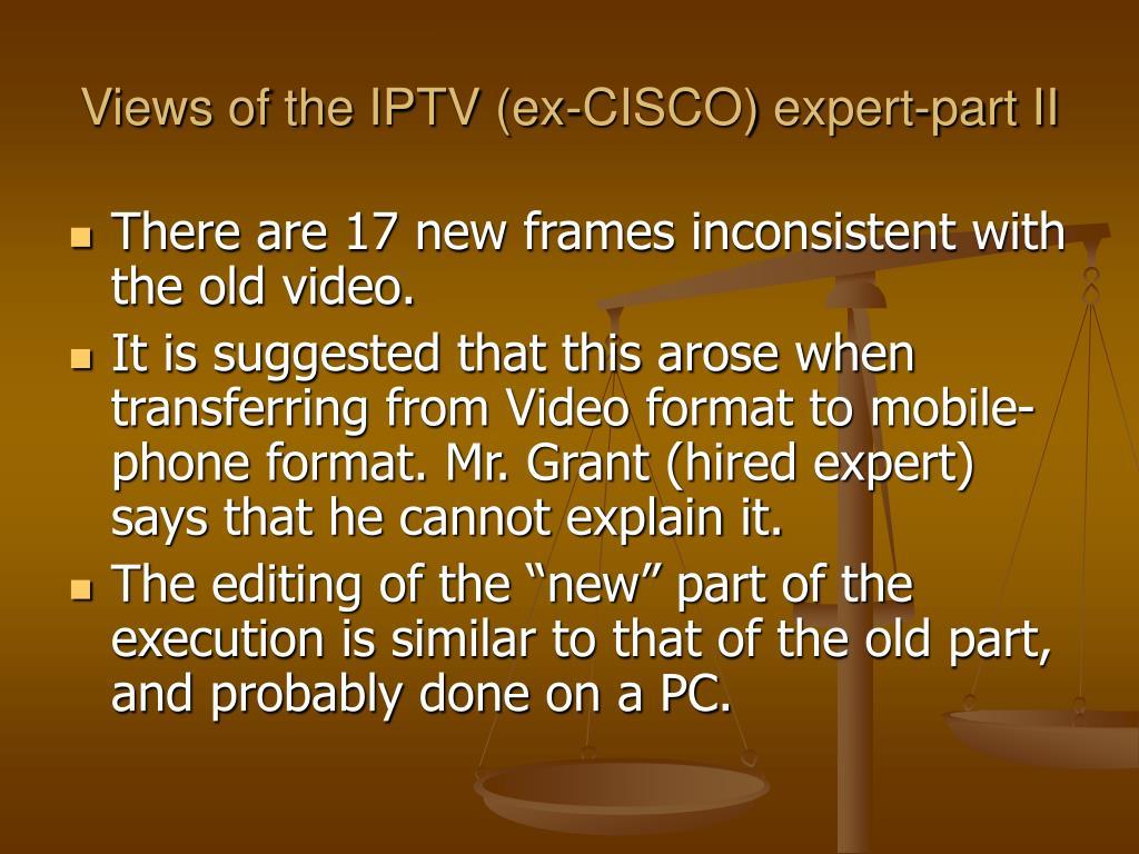 Views of the IPTV (ex-CISCO) expert-part II