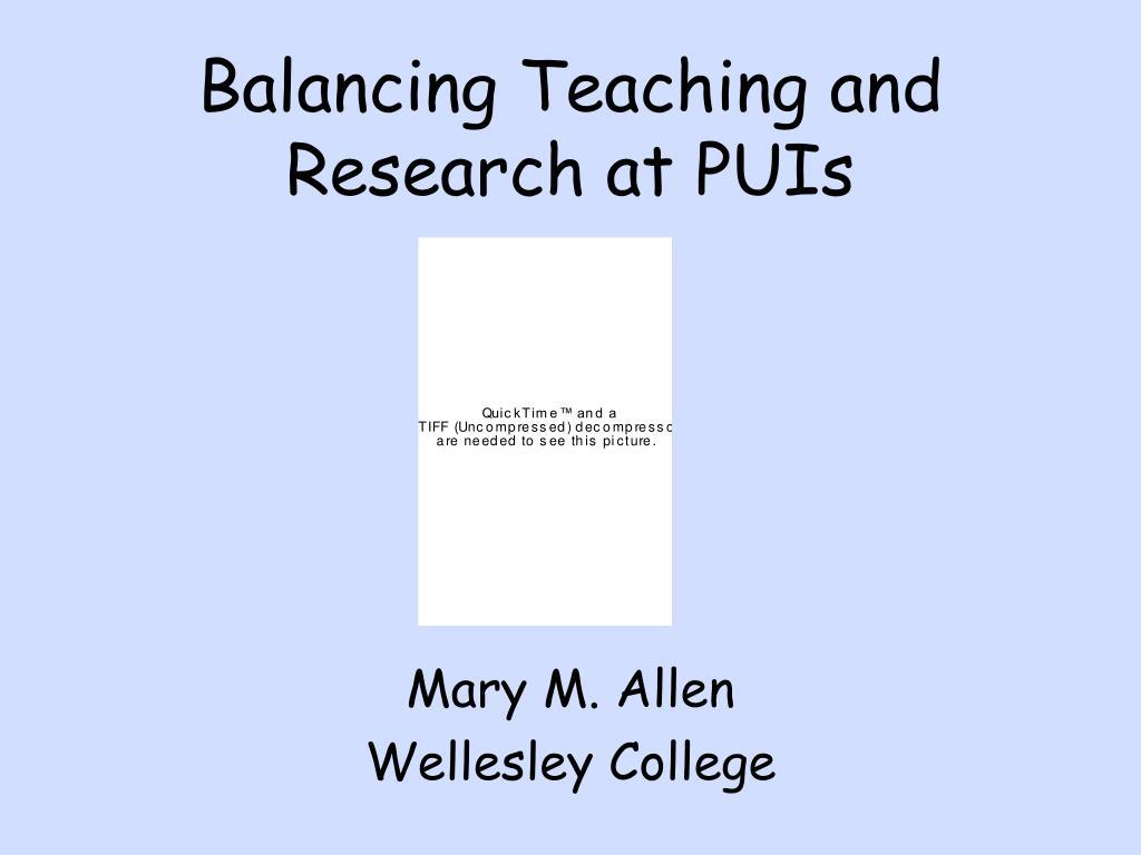 Balancing Teaching and Research at PUIs