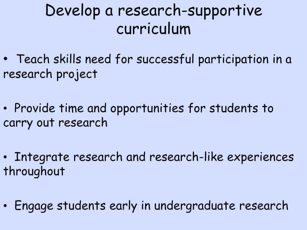 Develop a research-supportive curriculum