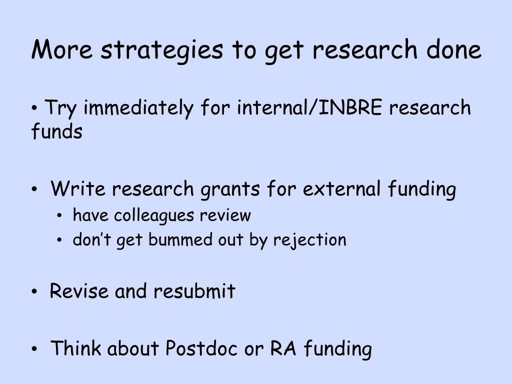 More strategies to get research done