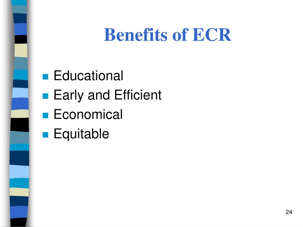 Benefits of ECR