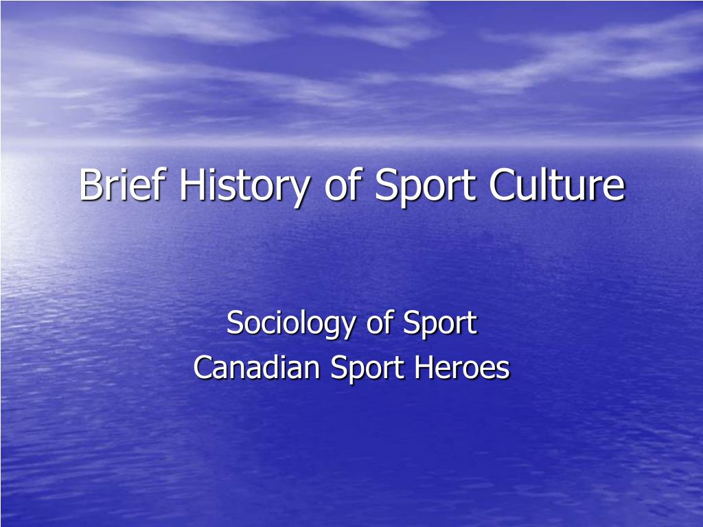 Brief History of Sport Culture