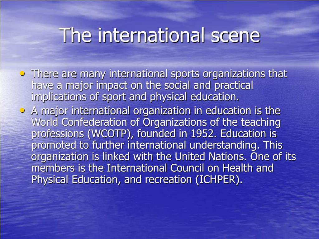 The international scene