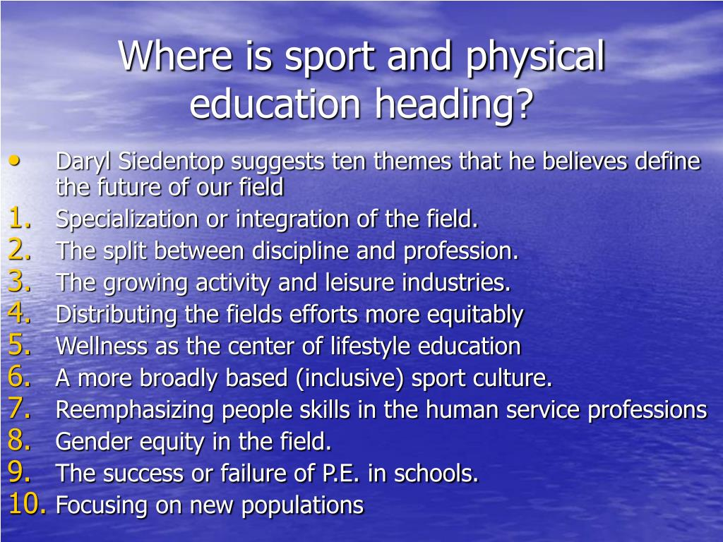 Where is sport and physical education heading?