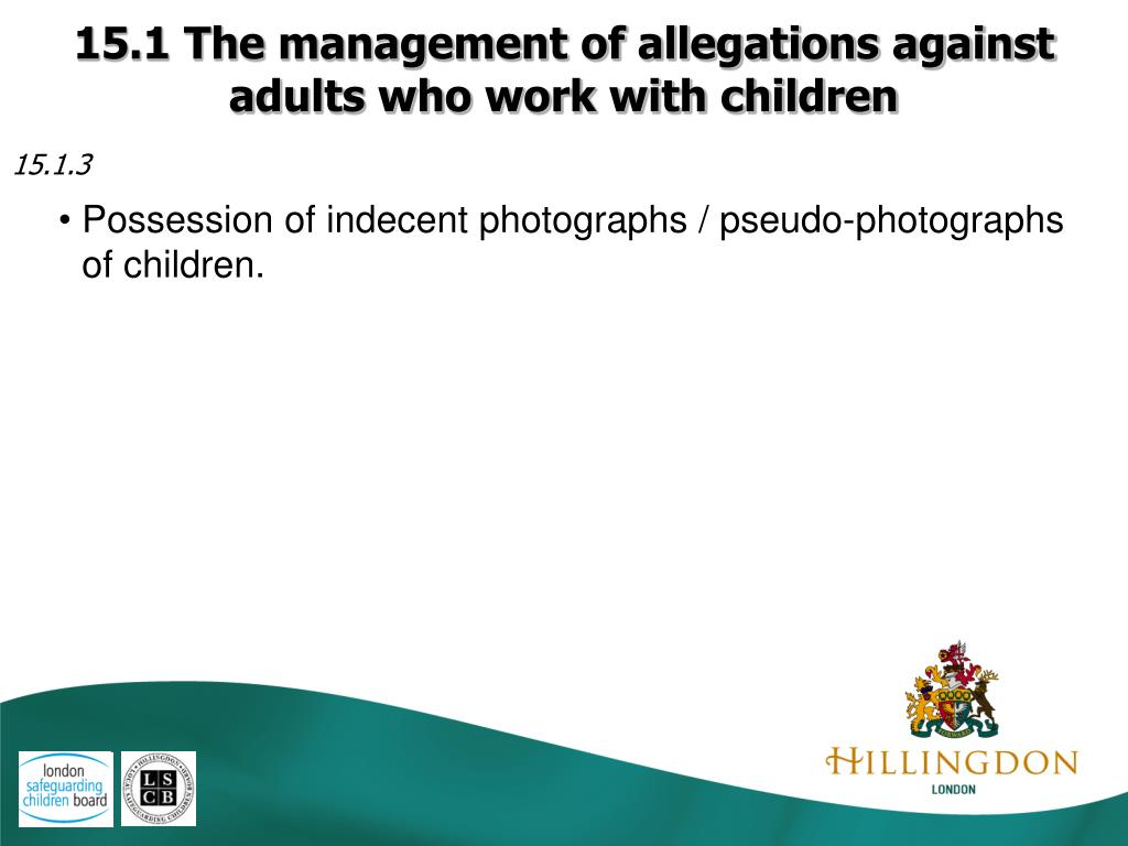 15.1 The management of allegations against adults who work with children