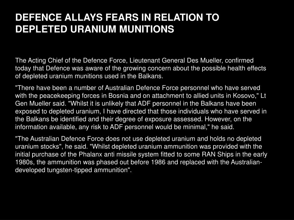 DEFENCE ALLAYS FEARS IN RELATION TO DEPLETED URANIUM MUNITIONS