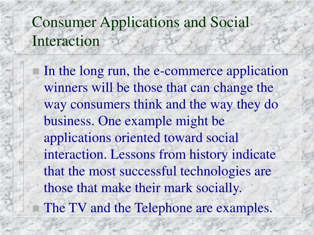 Consumer Applications and Social Interaction
