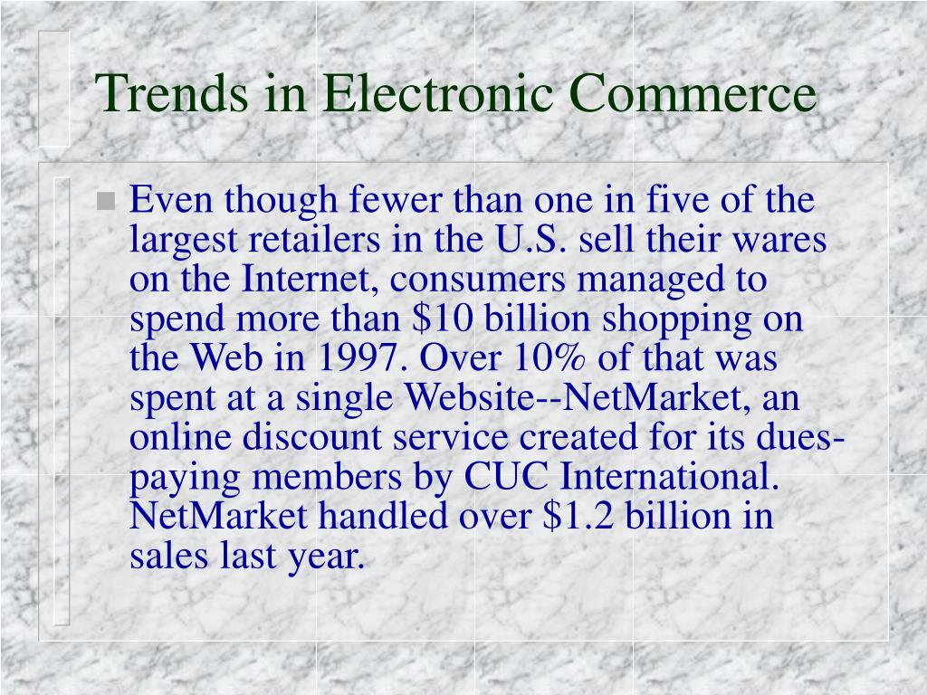 Trends in Electronic Commerce