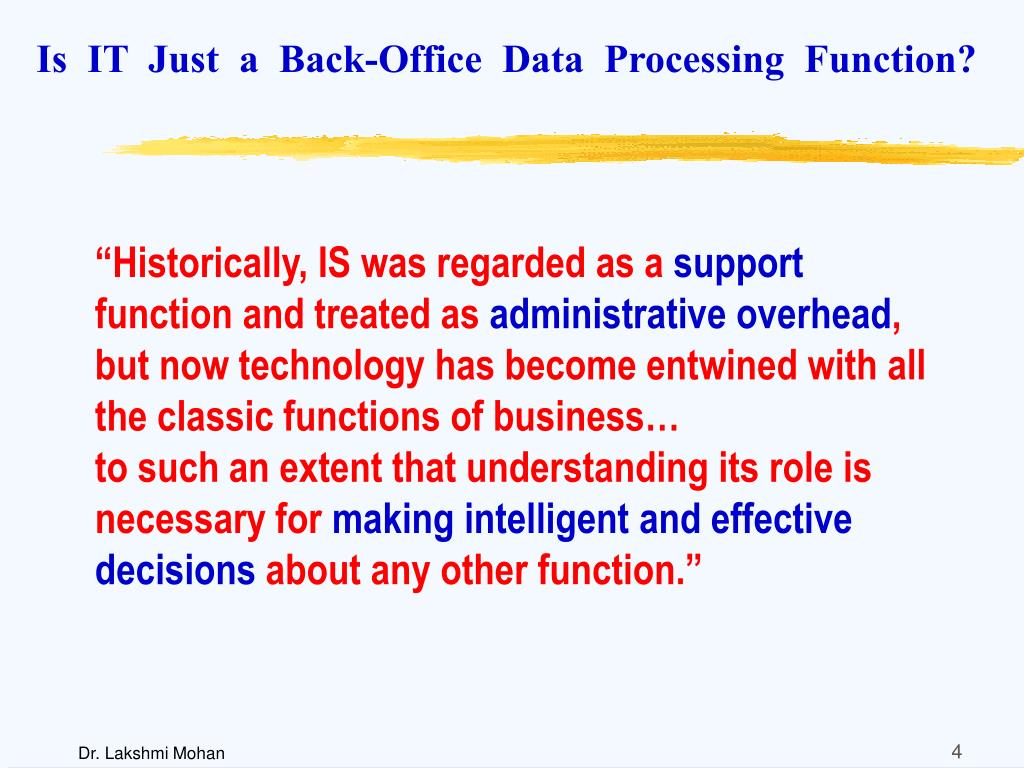 Is  IT  Just  a  Back-Office  Data  Processing  Function?