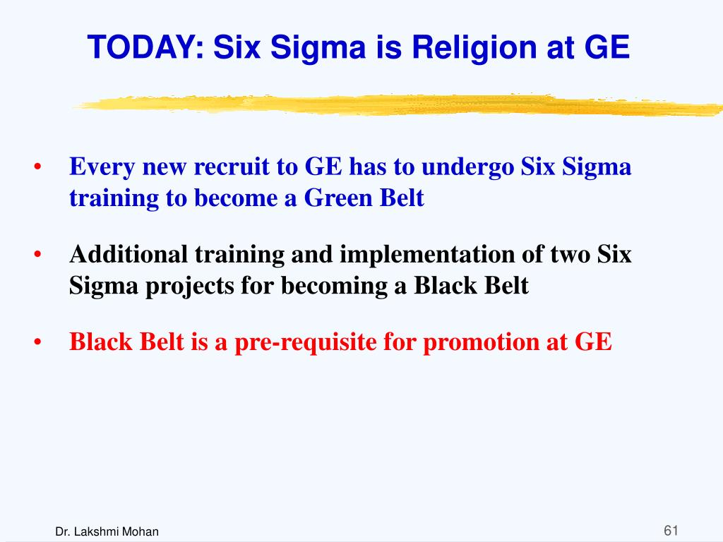 TODAY: Six Sigma is Religion at GE
