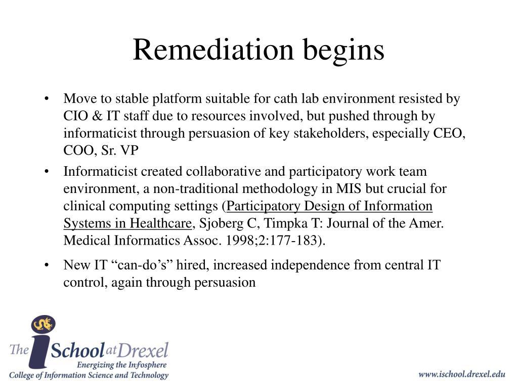 Remediation begins
