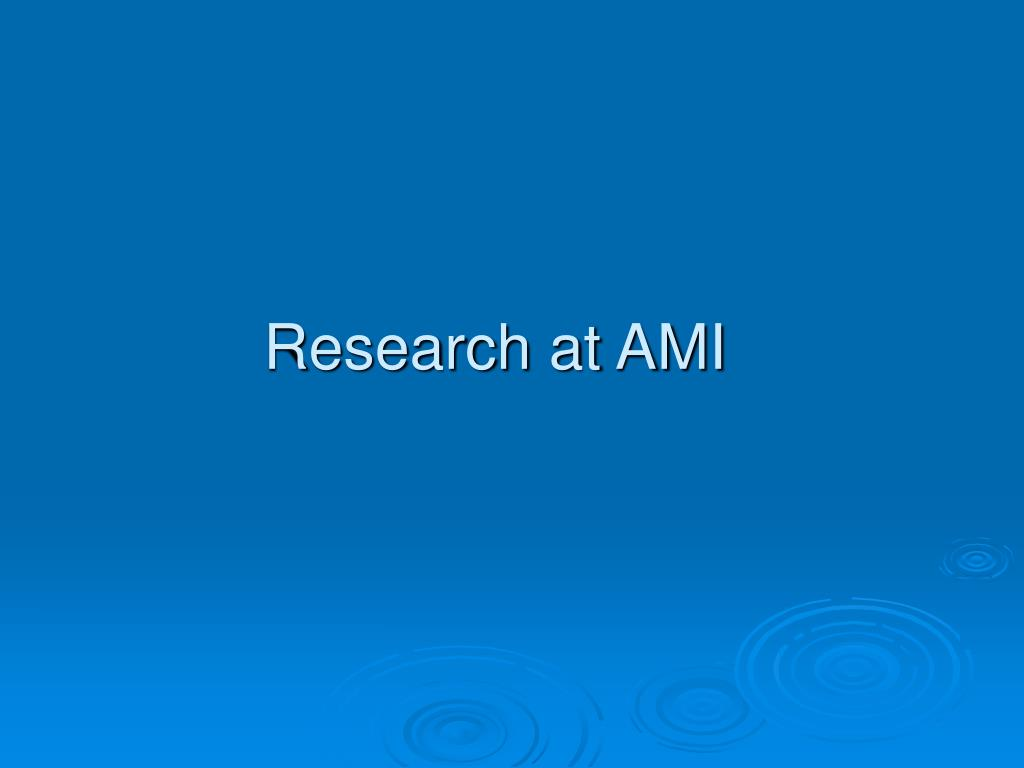 Research at AMI