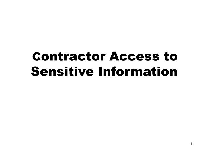 C ontractor access to sensitive information