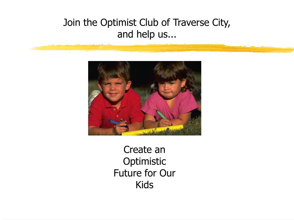 Join the Optimist Club of Traverse City, and help us...