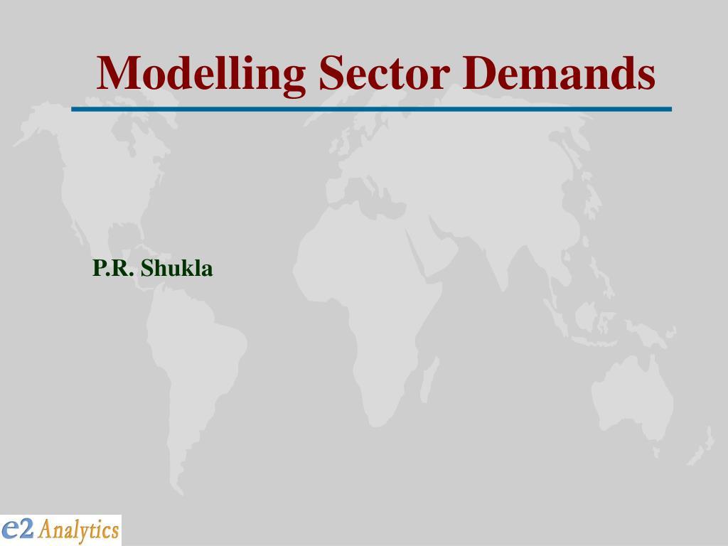 Modelling Sector Demands