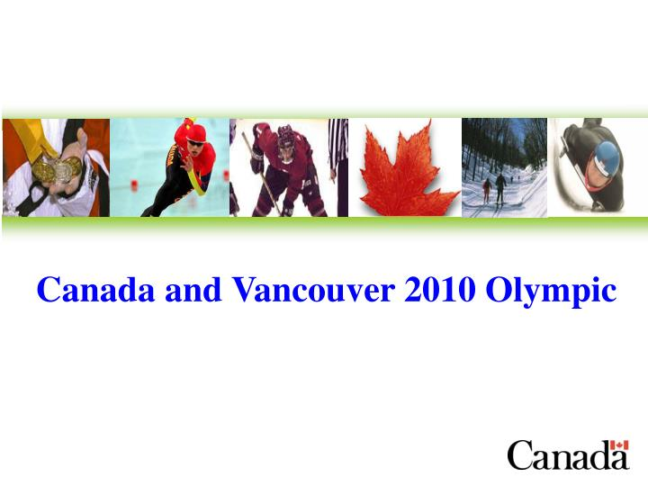Canada and Vancouver 2010 Olympic