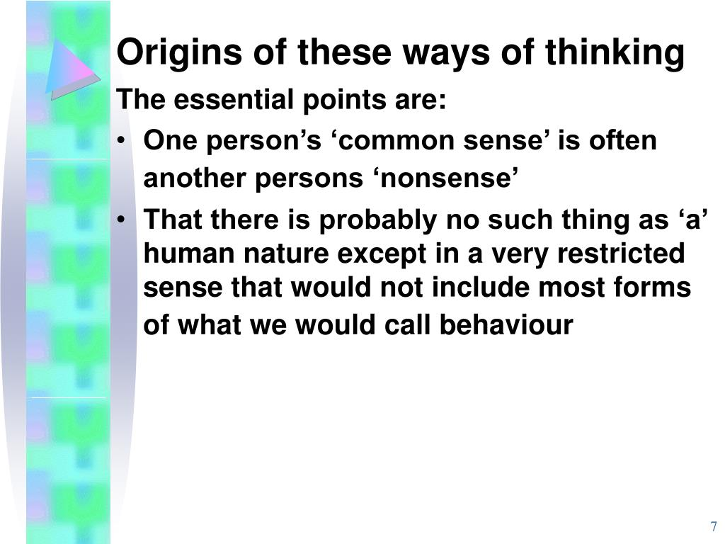 Origins of these ways of thinking
