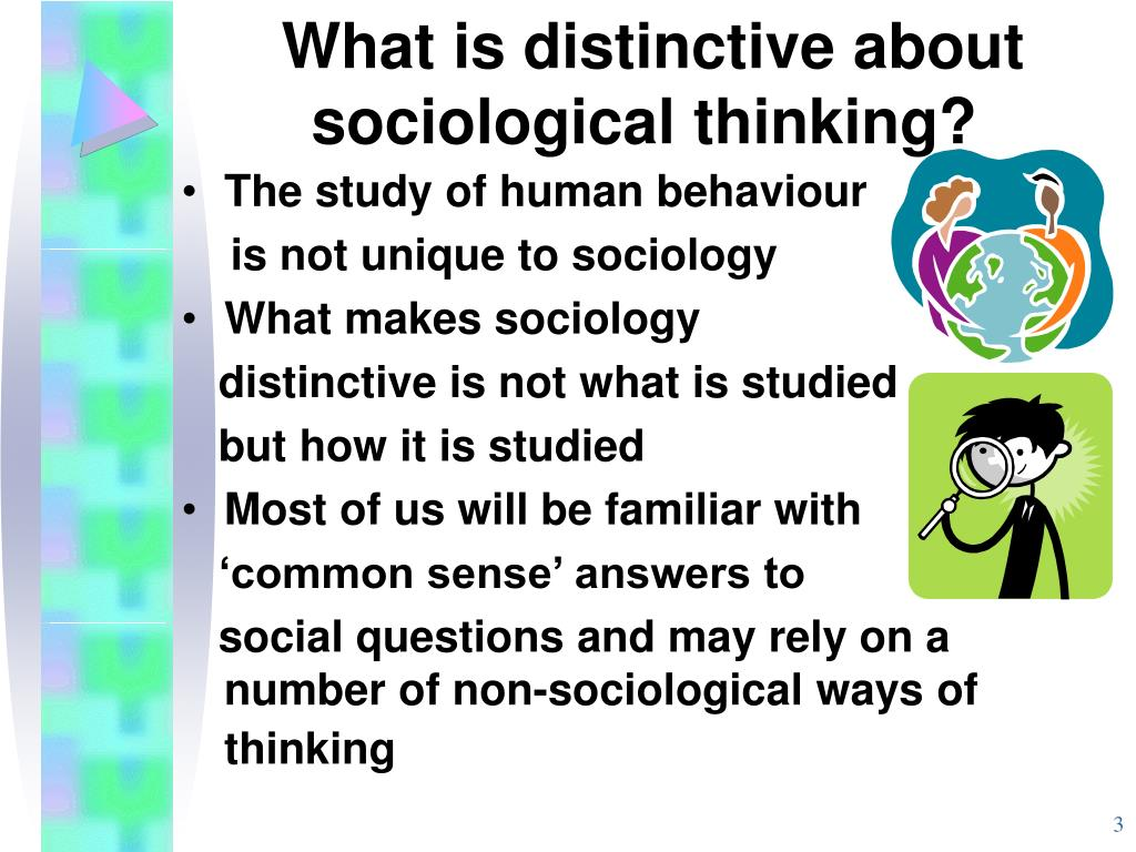What is distinctive about sociological thinking?