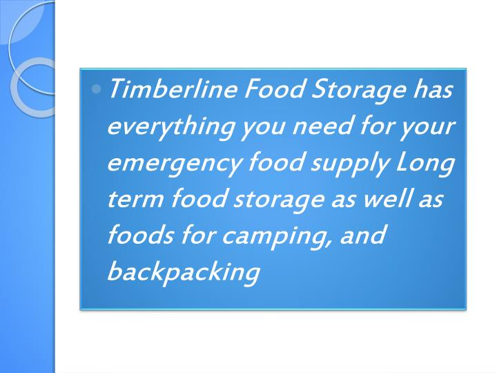 Timberline Food Storage has everything you need for your emergency food supply Long term food storage as well as foods for camping, and