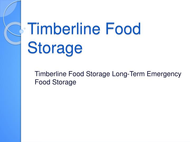 Timberline food storage