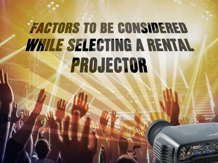Denver projector rental tips for selecting rental projector
