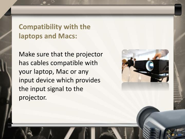 Compatibility with the laptops and Macs: