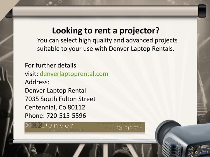 Looking to rent a projector?